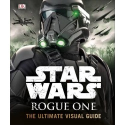 STAR WARS ROGUE ONE - THE ULTIMATE VISUAL GUIDE