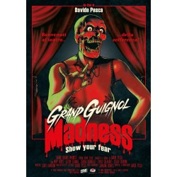 GRAND GUIGNOL MADNESS – SHOW YOUR FEAR